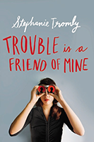 Summer Reading: Trouble-is-a-Friend-of-Mine