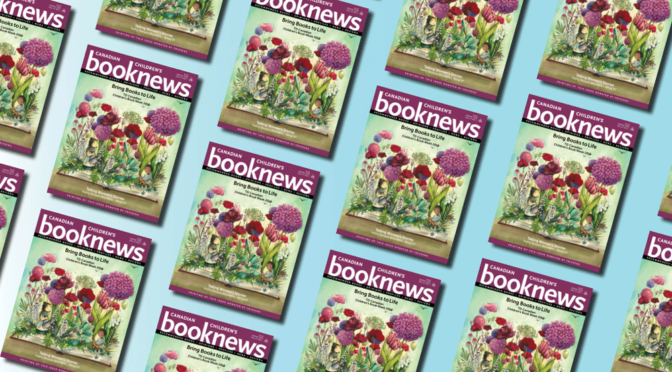 Spring issue of Canadian Children's Book News Available Now